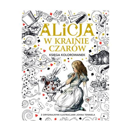 Alicja W Krainie Czarów Księga Kolorowanek Książka W Księgarni