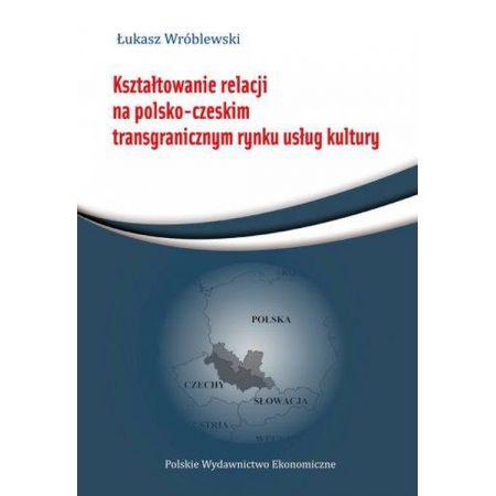 Kształtowanie relacji na polsko-czeskim...