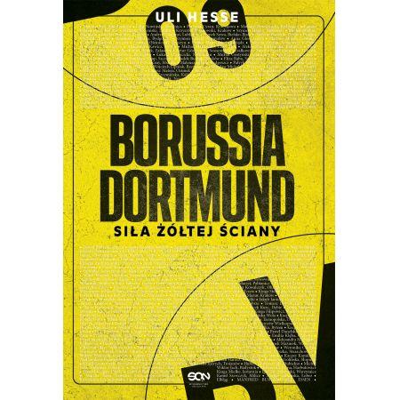 Borussia Dortmund. Siła żółtej ściany
