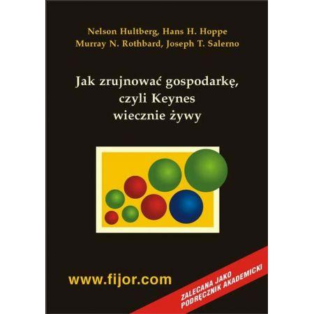 Jak zrujnować gospodarkę - czyli Keynes wiecznie żywy