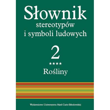 Słownik stereotypów i symboli ludowych T.2 cz.4