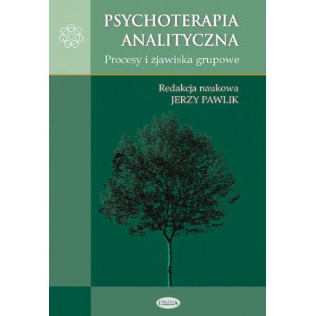 Psychoterapia analityczna. Procesy i zjawiska