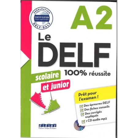 DELF 100% reussite A2 scolaire et junior + CD
