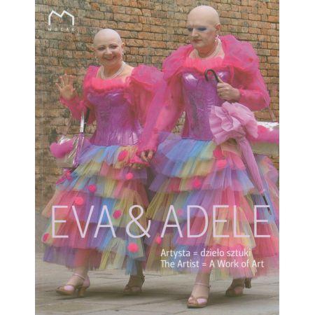 Eva & Adele. Artysta dzieło sztuki