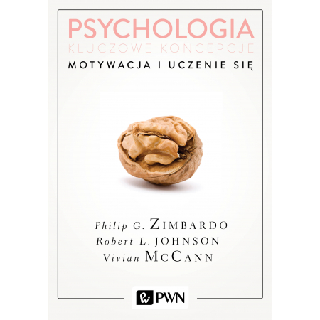 Psychologia. Kluczowe koncepcje. Tom 2. Motywacja i uczenie się