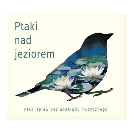 Ptaki nad jeziorem - Ptasie pejzaże (reedycja)