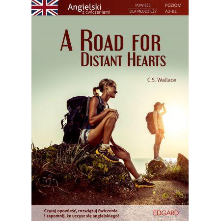 Angielski z ćwiczeniami. A Road for Distant Hearts