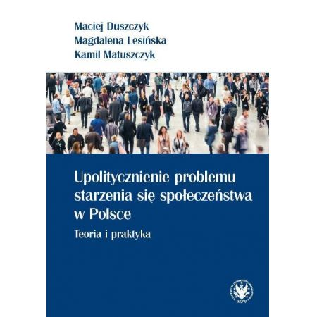 Upolitycznienie problemu starzenia się społ. w PL