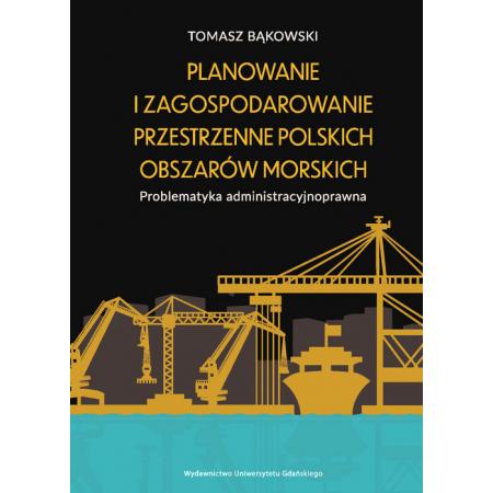 Planowanie i zagospodarowanie przestrzenne polskich obszarów morskich