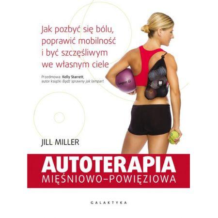 f08a3f9c511404 Autoterapia mięśniowo-powięziowa (Jill Miller) książka w księgarni ...