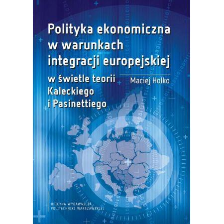 Polityka ekonomiczna w warunkach integracji europejskiej w świetle teorii Kaleckiego i Pasinettiego