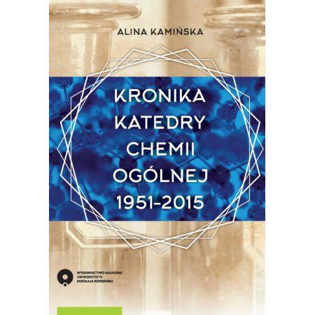 Kronika Katedry Chemii Ogólnej 1951-2015