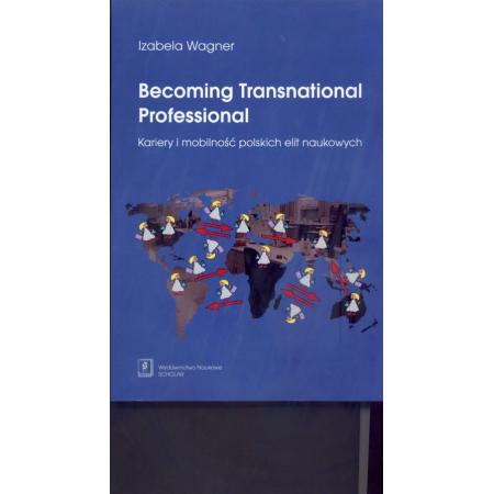 Becoming Transnational Professional Kariery i mobilność