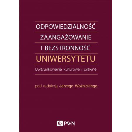 Odpowiedzialność, zaangażowanie i bezstronność uniwersytetu