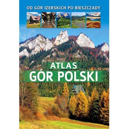 Atlas gór Polski. Od gór Izerskich po Bieszczady