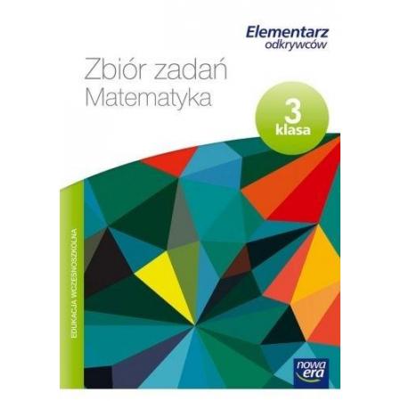 Elementarz odkrywców 3 Matematyka. Zbiór zadań do klasy 3 szkoły podstawowej