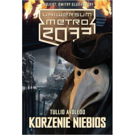 Metro 2033. Uniwersum - Korzenie niebios