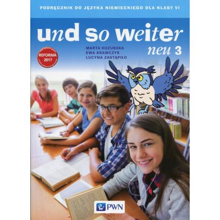 Und so weiter neu 3. Podręcznik do języka niemieckiego dla klasy 6 szkoły podstawowej
