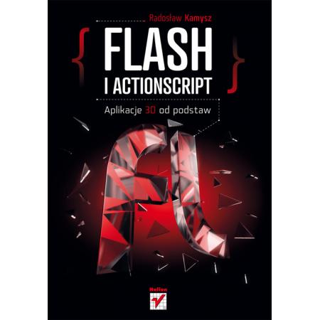 Flash i ActionScript. Aplikacje 3D od podstaw