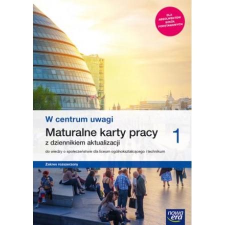 W centrum uwagi 1. Maturalne karty pracy z dziennikiem aktualizacji do wiedzy o społeczeństwie dla liceum ogólnokształcącego i technikum. Zakres rozszerzony