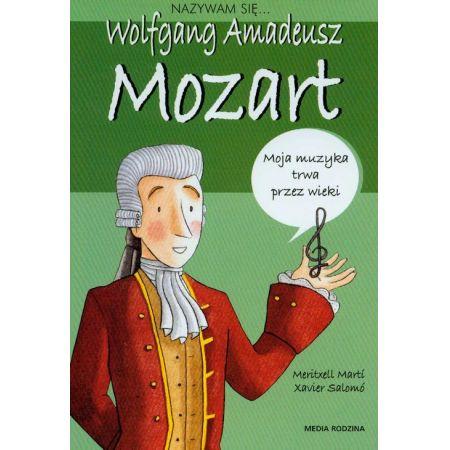 Nazywam się Wolfgang Amadeusz Mozart