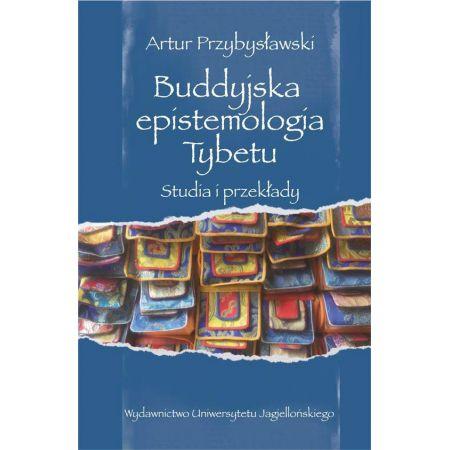Buddyjska epistemologia Tybetu. Studia i przekłady