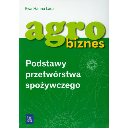 Agrobiznes - Podstawy Przetwórstwa Spożywczeg WSiP