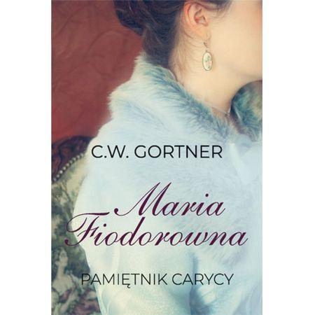 Maria Fiodorowna. Pamiętnik carycy