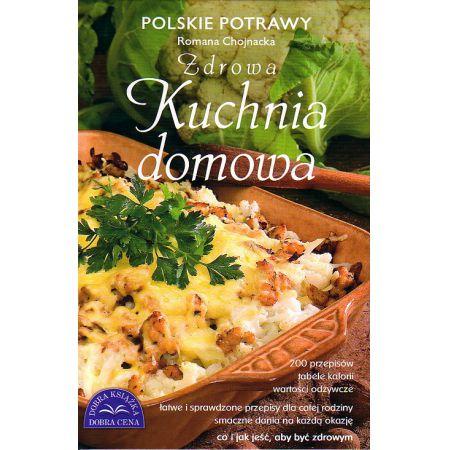 Zdrowa Kuchnia Domowa Romana Chojnacka Ksiazka Outlet W Ksiegarni Taniaksiazka Pl