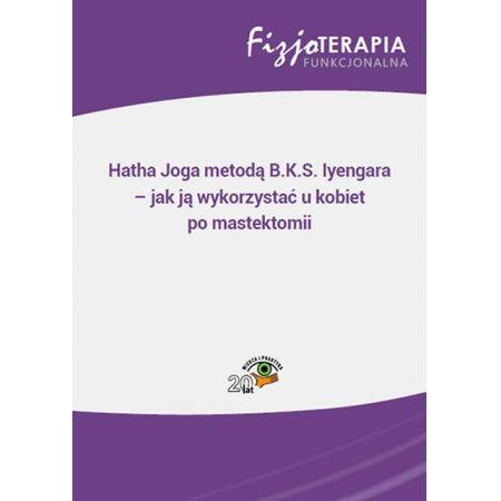 Hatha Joga metodą B.K.S. Iyengara - jak ją wykorzystać u kobiet po mastektomii