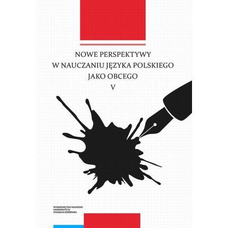 Nowe perspektywy w nauczaniu języka polskiego jako obcego V