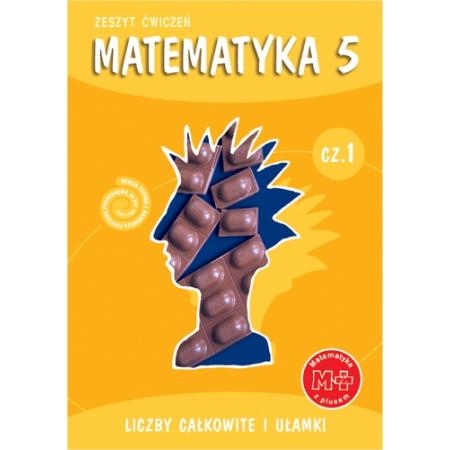 Matematyka 5 SP Matematyka z plusem liczby całkowite i ułamki ćwiczenia część 1 GWO