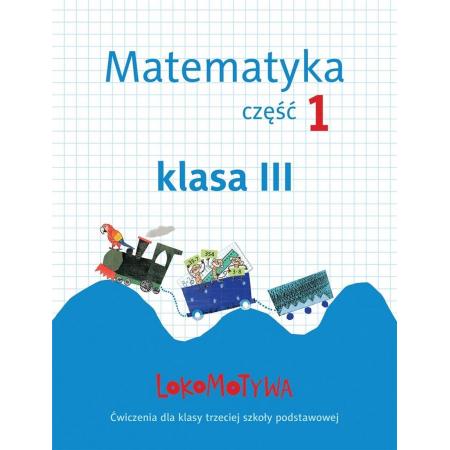 Lokomotywa 3 Matematyka. Ćwiczenia cz.1 GWO