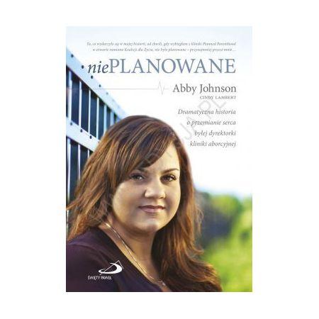 Nieplanowane (Abby Johnson) książka w księgarni ...