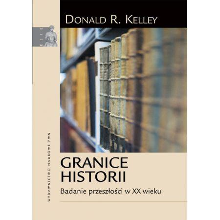 Granice historii Badanie przeszłości w XX wieku