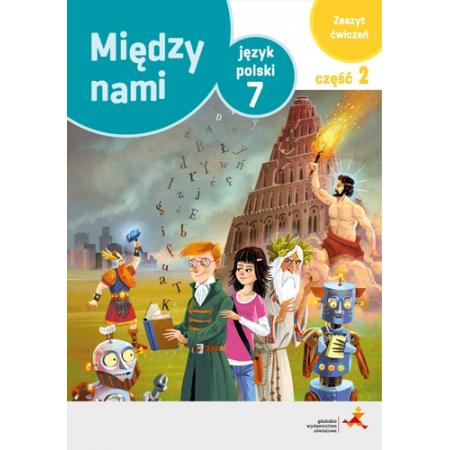 Między nami. Język polski 7. Zeszyt ćwiczeń. Wersja A. Część 2